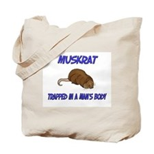 Muskrat Trapped In A Man's Body Tote Bag