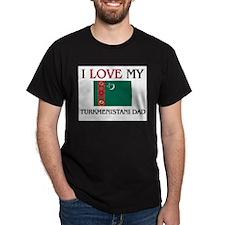 I Love My Turkmenistani Dad T-Shirt