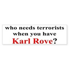 Karl Rove, Terrorists... Ther Bumper Bumper Sticker