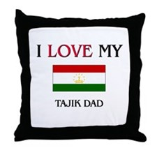 I Love My Tajik Dad Throw Pillow