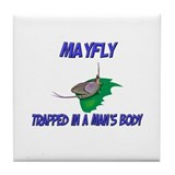 Mayfly Trapped In A Man's Body Tile Coaster