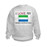 I Love My Sierra Leonean Dad Sweatshirt