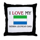 I Love My Sierra Leonean Dad Throw Pillow