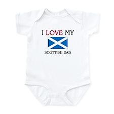 I Love My Scottish Dad Infant Bodysuit