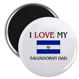 I Love My Salvadoran Dad Magnet