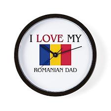 I Love My Romanian Dad Wall Clock