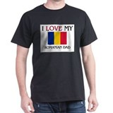 I Love My Romanian Dad T-Shirt