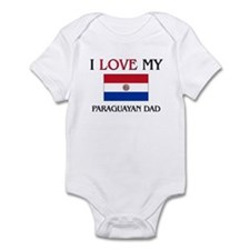 I Love My Paraguayan Dad Infant Bodysuit