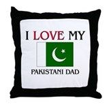 I Love My Pakistani Dad Throw Pillow