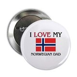 "I Love My Norwegian Dad 2.25"" Button"