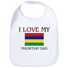 I Love My Mauritian Dad Bib