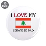 "I Love My Lebanese Dad 3.5"" Button (10 pack)"
