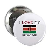 "I Love My Kenyan Dad 2.25"" Button (10 pack)"