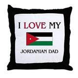I Love My Jordanian Dad Throw Pillow