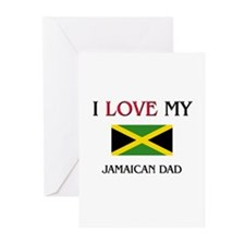 I Love My Jamaican Dad Greeting Cards (Pk of 10)