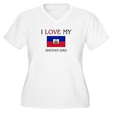 I Love My Haitian Dad T-Shirt