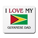 I Love My Guyanese Dad Mousepad