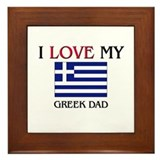 I Love My Greek Dad Framed Tile