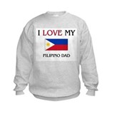 I Love My Filipino Dad Sweatshirt