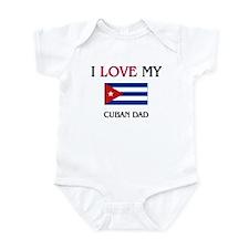 I Love My Cuban Dad Infant Bodysuit