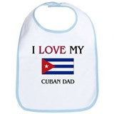 I Love My Cuban Dad Bib