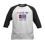 I Love My Cuban Dad Tee