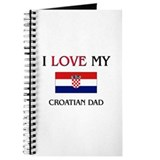 I Love My Croatian Dad Journal