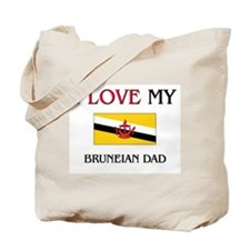 I Love My Bruneian Dad Tote Bag