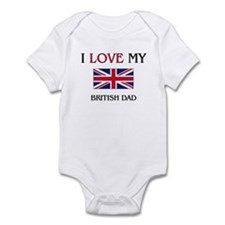 I Love My British Dad Infant Bodysuit