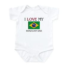 I Love My Brazilian Dad Infant Bodysuit