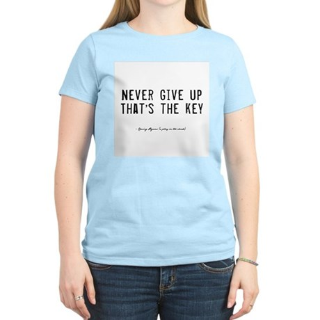 Give Up Quote Women's Light T-Shirt