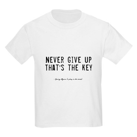 Give Up Quote Kids Light T-Shirt