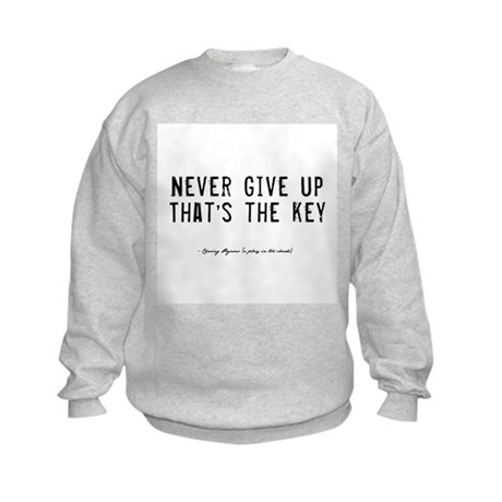 Give Up Quote Kids Sweatshirt