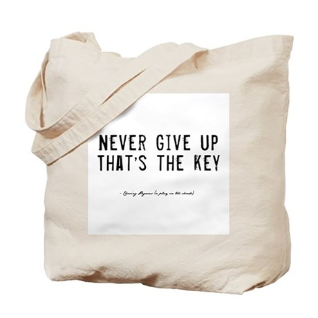 Give Up Quote Tote Bag