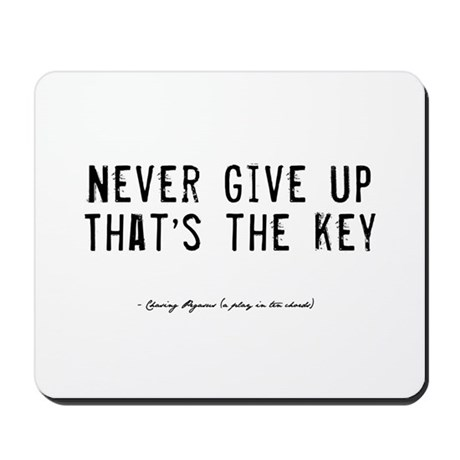 Give Up Quote Mousepad