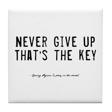 Give Up Quote Tile Coaster