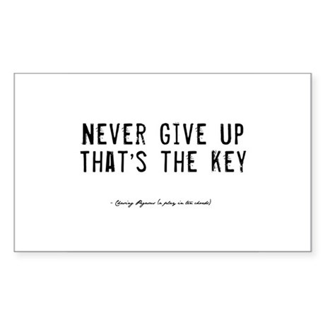 Give Up Quote Rectangle Sticker