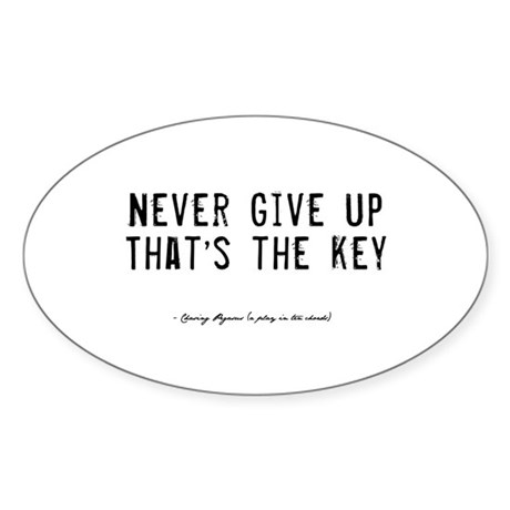 Give Up Quote Oval Sticker