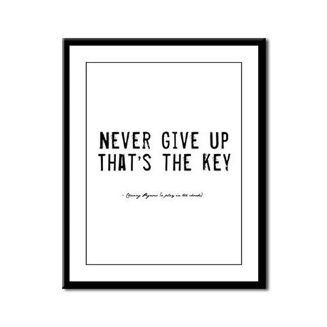 Give Up Quote Framed Panel Print