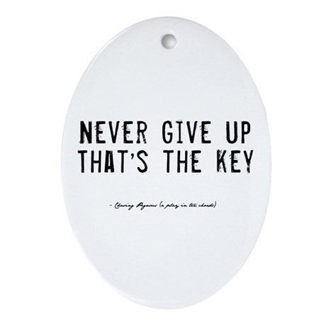 Give Up Quote Oval Ornament
