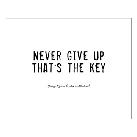Give Up Quote Small Poster