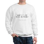 Prozac Quote Sweatshirt