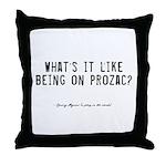 Prozac Quote Throw Pillow
