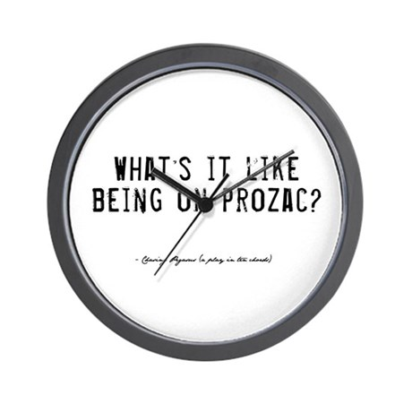 Prozac Quote Wall Clock