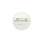 Prozac Quote Mini Button (100 pack)