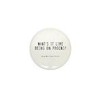 Prozac Quote Mini Button (10 pack)