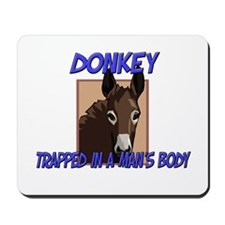 Donkey Trapped In A Man's Body Mousepad