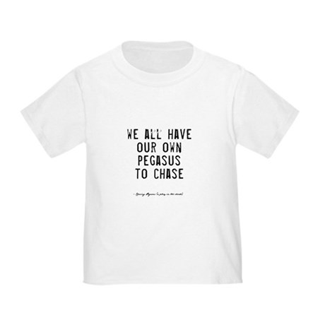Pegasus Quote Toddler T-Shirt