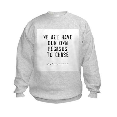 Pegasus Quote Kids Sweatshirt