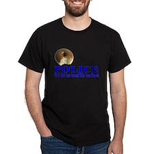 Police We'll Kick Your Ass T-Shirt